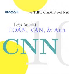 TENN: ôn thi vào lớp 10 CNN (Chuyên ngoại ngữ)